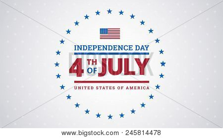 4th Of July Independence Day Background With United States Flag. Fourth Of July Independence Day Typ