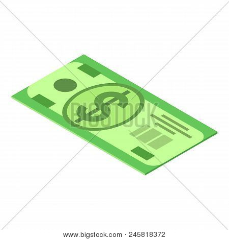 Dollar Bancnote Icon. Isometric Of Dollar Bancnote Vector Icon For Web Design Isolated On White Back