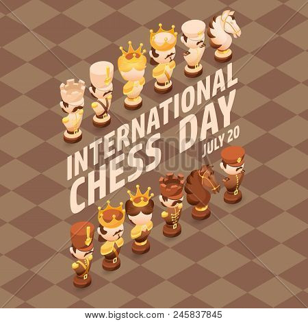International Chess Day Card. Isometric Cartoon Chess Pieces King, Queen, Bishop, Rook, Pawn, Knife.