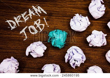 Writing Note Showing  Dream Job Motivational Call. Business Photo Showcasing To Work In What You Lik
