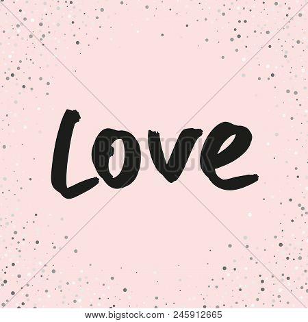 Love Vector Lettering Script. Handwritten Word. Love Calligraphy Phrase. Hand Drawn Illustration. Ty