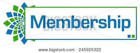 Membership Text Written Over Green Blue Background.