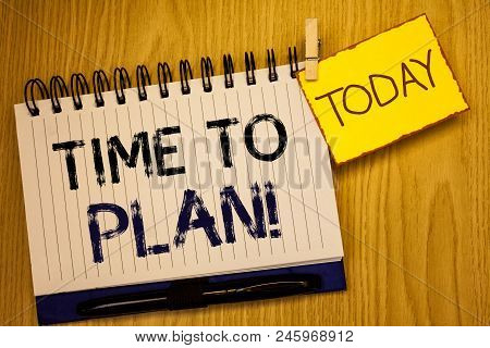 Words Writing Texts Time To Plan Motivational Call. Business Concept For Idea Development Moment Str