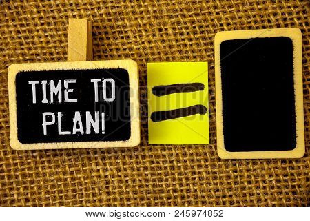 Text Sign Showing Time To Plan Motivational Call. Conceptual Photo Idea Development Moment Strategy
