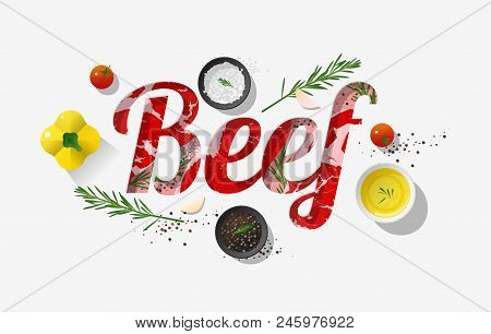 Word Beef Design Decorated With Fresh Raw Beef And Spices On White Background , Vector , Illustratio