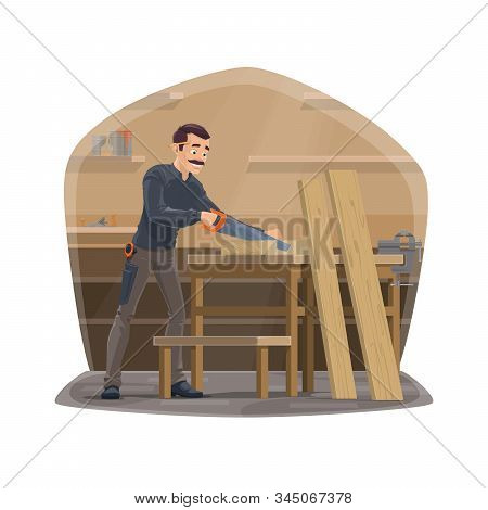 Carpenter Profession, Carpentry Woodwork Tools. Vector Carpenter Man In Workshop Standing And Sawing