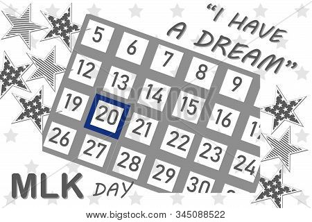 Calendar With A Dedicated Holiday Of Martin Luther King Day January 20, Day For The Release Of Dark-