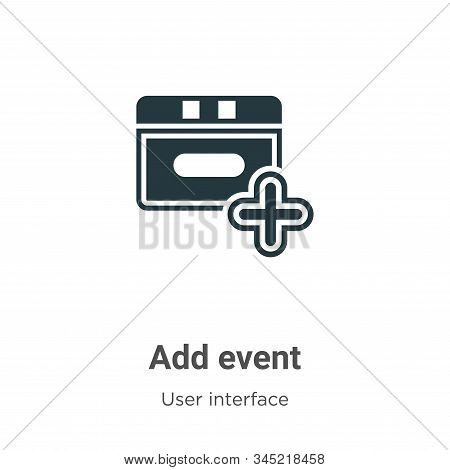 Add event icon isolated on white background from user interface collection. Add event icon trendy an