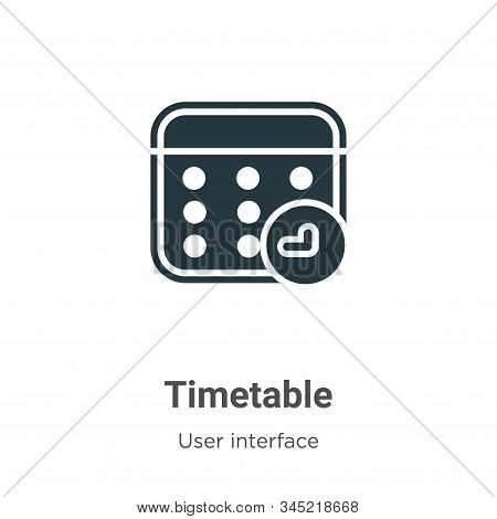 Timetable icon isolated on white background from user interface collection. Timetable icon trendy an
