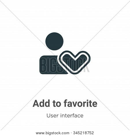 Add to favorite icon isolated on white background from user interface collection. Add to favorite ic