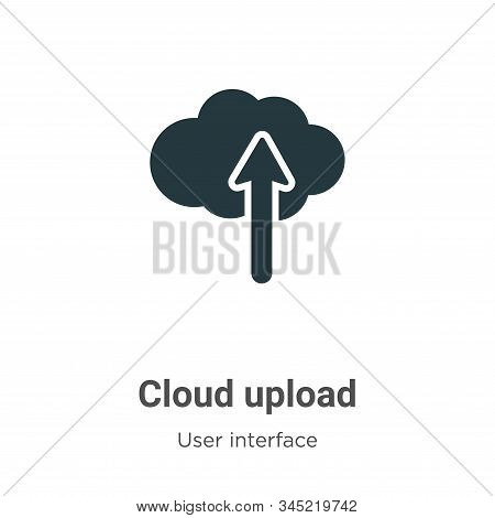 Cloud upload icon isolated on white background from user interface collection. Cloud upload icon tre