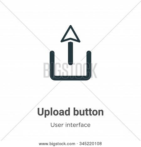 Upload button icon isolated on white background from user interface collection. Upload button icon t