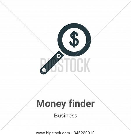 Money finder icon isolated on white background from business collection. Money finder icon trendy an