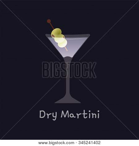 Vector Illustration Of Alcohol Dry Martini Cocktail With Green Olives Isolated On Black Background.