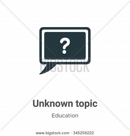 Unknown Topic Vector Icon On White Background. Flat Vector Unknown Topic Icon Symbol Sign From Moder