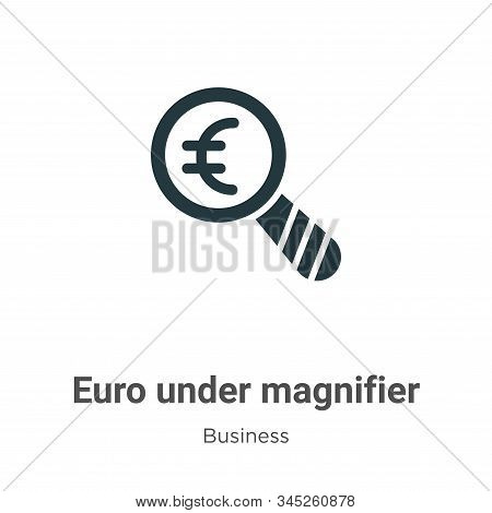 Euro under magnifier icon isolated on white background from business collection. Euro under magnifie