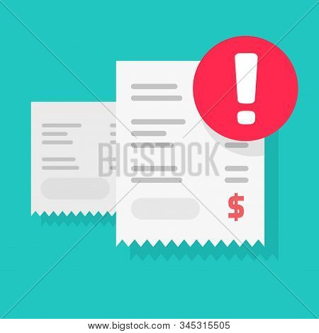 Fraud Payment Rejected Or Pay Declined Caution Notification Vector Illustration Flat, Bill Or Invoic