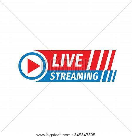 Live Streaming Logo Icon Vector Design Element. Banner And Play Button For Tv News Or Online Broadca