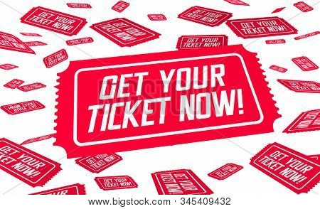 Get Your Ticket Now Admission Order Pass 3d Illustration