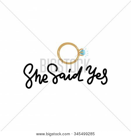She Said Yes Hand Written Lettering Quote For Greeting Or Invitation Card. Wedding Sign With Diamond