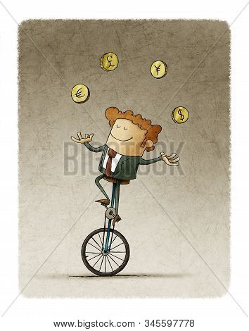 Businessman Riding A Unicycle Juggles Four Currencies From Different Countries.