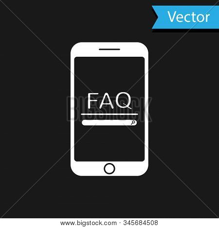 White Mobile Phone With Text Faq Information Icon Isolated On Black Background. Frequently Asked Que