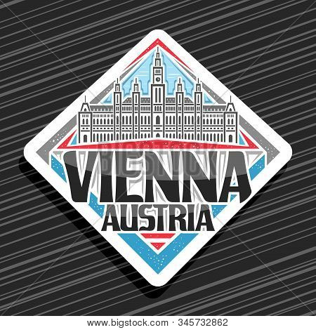 Vector Logo For Vienna, Decorative Rhombus Road Sign With Draw Illustration Of Vienna City Hall On B