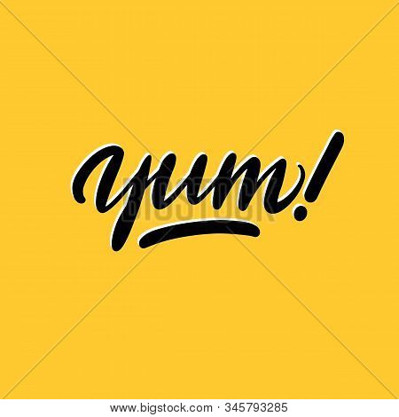 Yum-yum Inscription For Stickers, Advertising Posters, Menus And Food Industry. Symbol Of Delicious