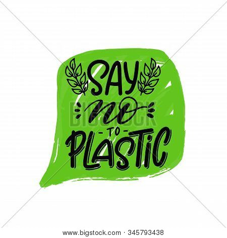 Expressive Lettering Say No To The Plastic, Propaganda Sticker For A Clean Environment, Save The Pla