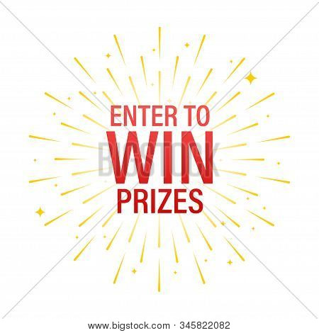 Enter To Win Prizes Banner On White Background. Vector Stock Illustration