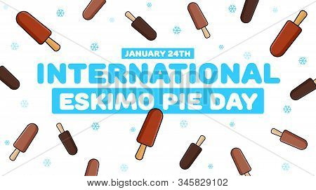 Banner International Eskimo Pie Day, January 24th. A Sweet Holiday For Children. Vector