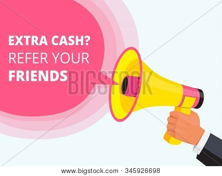 Refer Friend Poster. Referral Program Concept Loudspeaker In Hand Friendly Placard Vector Template.