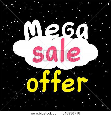Mega Sale Discount Offer Text On Black Hight Snowy Background. Winter Shopping Promotion Sign And Sn