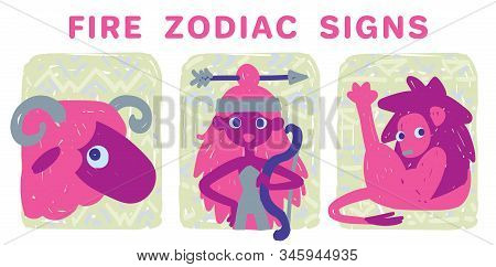 Funny Zodiac Signs. Colorful Vector Illustration Of Fire Group Of Zodiac Signs In Hand-drawn Sketch