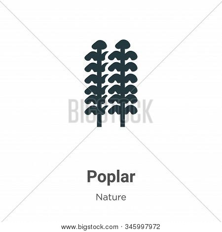 Poplar Vector Icon On White Background. Flat Vector Poplar Icon Symbol Sign From Modern Nature Colle