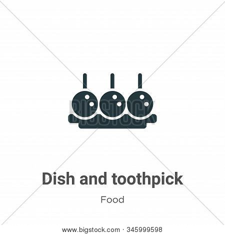 Dish and toothpick icon isolated on white background from food collection. Dish and toothpick icon t