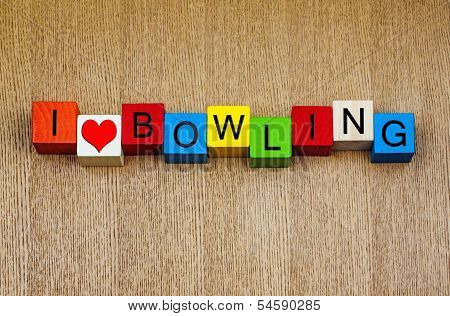 I Love Bowling - Sign Series for Cricket, Tenpin and Sports Fans