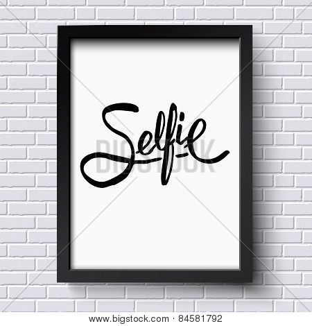 Black Text Design for Selfie Concept on a Frame