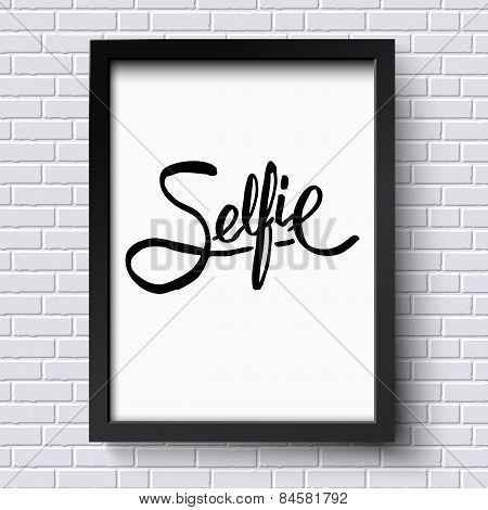 Black Text Design for Selfie Concept on a Frame