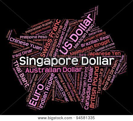 Singapore Dollar Means Foreign Currency And Banknote