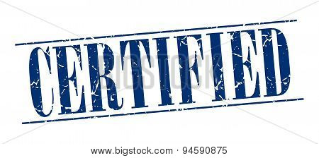 Certified Blue Grunge Vintage Stamp Isolated On White Background