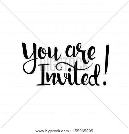You are invited handwritten lettering. Modern vector hand drawn calligraphy isolated on white background for your design