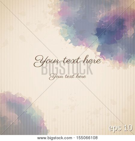 Vintage vector background. Watercolor spots blotches and stripes. Place for your text.
