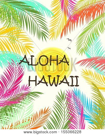 Aloha Hawaii summer beach party poster with colorful palm leaves and sun