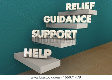 Help Support Guidance Relief Steps Words 3d Illustration