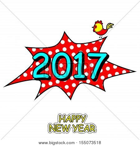 New Year 2017. Explosion in Pop Art Comic Style. Year of the rooster poster in 80s 90s comic style. Vector illustration.
