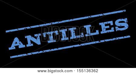 Antilles watermark stamp. Text caption between parallel lines with grunge design style. Rubber seal stamp with scratched texture. Vector blue color ink imprint on a black background.