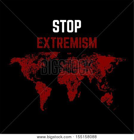 The vector illustration Feet extremism against the background of the world map. Extremism won't pass. The mankind is in danger. A protest against the extremist organizations bands.