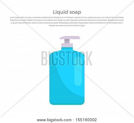 Liquid soap banner illustration. Human basic hygiene conceptual illustration. Flat design. Bottle of liquid soap with dispenser vector for skin care, spa ad, cosmetics companies, web pages design.