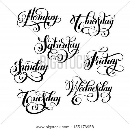 day of the week set Monday, Tuesday, Wednesday, Thursday, Friday, Saturday, Sunday handwritten black ink calligraphy lettering inscription isolated on white background, vector illustration